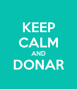 Poster: KEEP CALM AND DONAR
