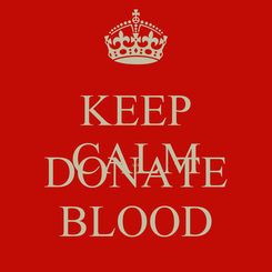 Poster: KEEP CALM AND DONATE BLOOD