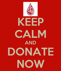 Poster: KEEP CALM AND DONATE NOW