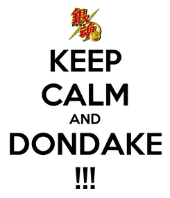 Poster: KEEP CALM AND DONDAKE !!!