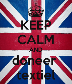 Poster: KEEP CALM AND doneer  textiel