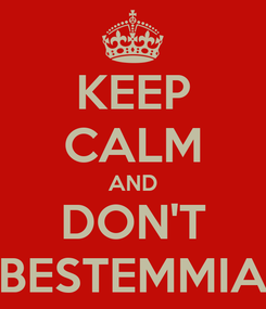 Poster: KEEP CALM AND DON'T BESTEMMIA