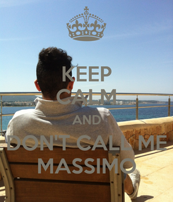 Poster: KEEP CALM AND DON'T CALL ME MASSIMO