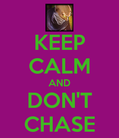 Poster: KEEP CALM AND DON'T CHASE