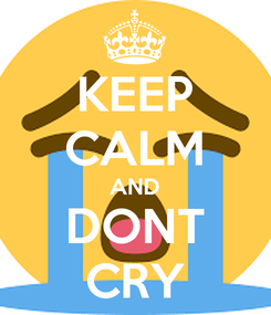 Poster: KEEP CALM AND DONT CRY