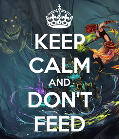 Poster: KEEP CALM AND DON'T FEED