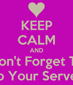 Poster: KEEP CALM AND Don't Forget To Tip Your Server