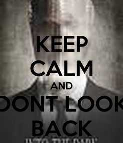 Poster: KEEP CALM AND DONT LOOK BACK