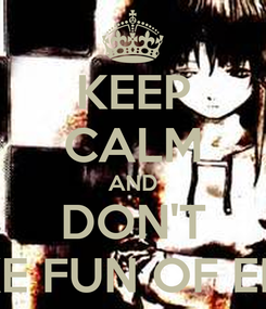 Poster: KEEP CALM AND DON'T MAKE FUN OF EMO'S