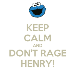 Poster: KEEP CALM AND DON'T RAGE HENRY!