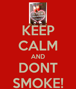 Poster: KEEP CALM AND DONT SMOKE!