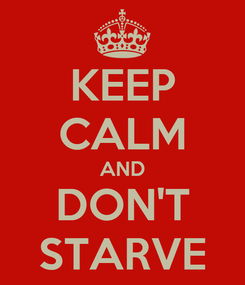 Poster: KEEP CALM AND DON'T STARVE