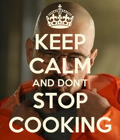 Poster: KEEP CALM AND DON'T STOP COOKING