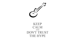 Poster: KEEP CALM AND DON'T TRUST THE HYPE