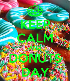 Poster: KEEP CALM AND DONUTS DAY