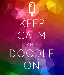 Poster: KEEP CALM AND DOODLE ON