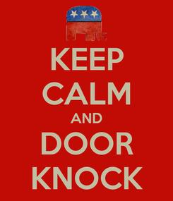 Poster: KEEP CALM AND DOOR KNOCK