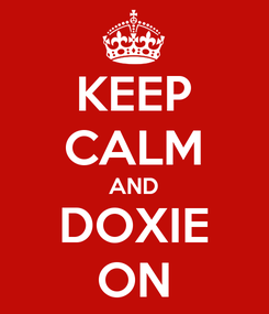Poster: KEEP CALM AND DOXIE ON