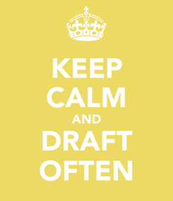 Poster: KEEP CALM AND DRAFT OFTEN