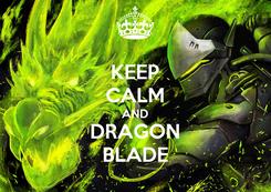 Poster: KEEP CALM AND DRAGON BLADE