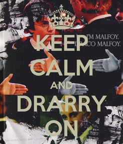 Poster: KEEP CALM AND DRARRY ON