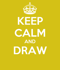 Poster: KEEP CALM AND DRAW