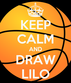 Poster: KEEP CALM AND DRAW LILO
