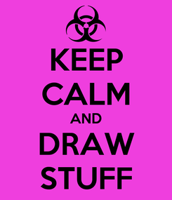 Poster: KEEP CALM AND DRAW STUFF