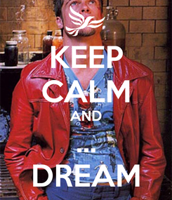 Poster: KEEP CALM AND ... DREAM