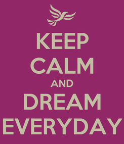 Poster: KEEP CALM AND DREAM EVERYDAY