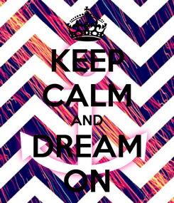 Poster: KEEP CALM AND DREAM ON