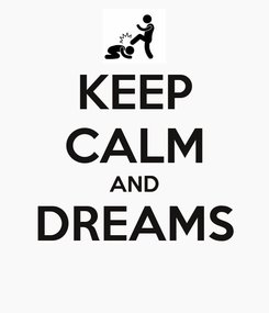 Poster: KEEP CALM AND DREAMS