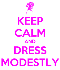 Poster: KEEP CALM AND DRESS MODESTLY