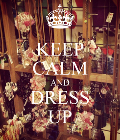 Poster: KEEP CALM AND DRESS UP