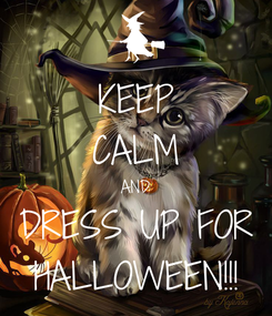 Poster: KEEP CALM AND DRESS UP FOR HALLOWEEN!!!