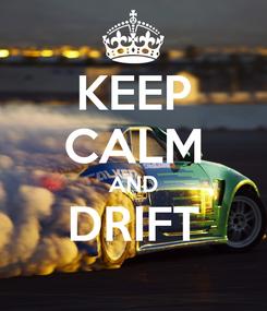 Poster: KEEP CALM AND DRIFT