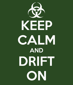 Poster: KEEP CALM AND DRIFT ON