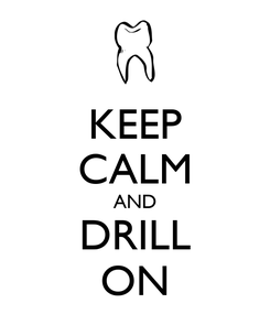 Poster: KEEP CALM AND DRILL ON