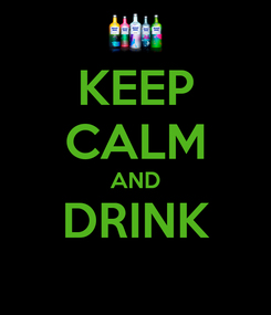 Poster: KEEP CALM AND DRINK