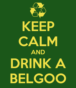 Poster: KEEP CALM AND DRINK A BELGOO