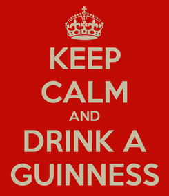 Poster: KEEP CALM AND DRINK A GUINNESS