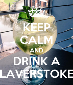 Poster: KEEP CALM AND DRINK A LAVERSTOKE