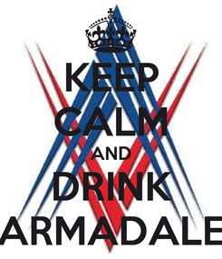 Poster: KEEP CALM AND DRINK ARMADALE