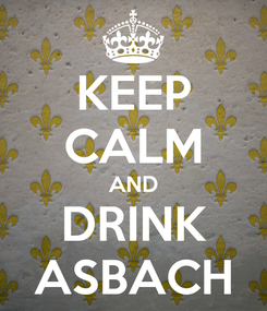 Poster: KEEP CALM AND DRINK ASBACH