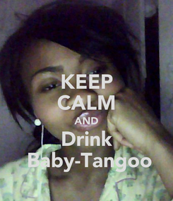 Poster: KEEP CALM AND Drink  Baby-Tangoo