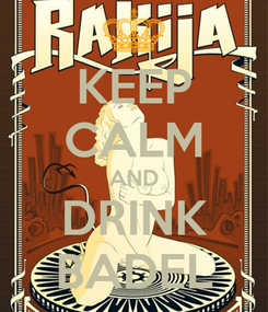 Poster: KEEP CALM AND DRINK BADEL