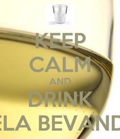 Poster: KEEP CALM AND DRINK BELA BEVANDA