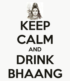 Poster: KEEP CALM AND DRINK BHAANG