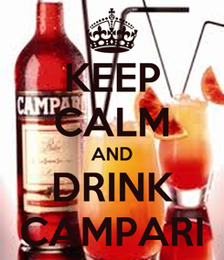 Poster: KEEP CALM AND DRINK CAMPARI