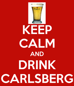 Poster: KEEP CALM AND DRINK CARLSBERG